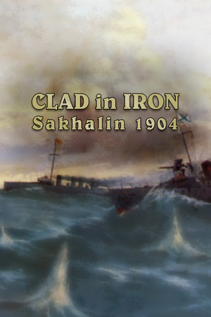 Clad in Iron: Sakhalin 1904 poster image on Steam Backlog