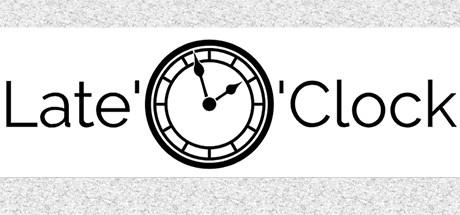 Late'O'Clock