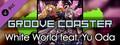 Groove Coaster - White World feat. Yu Oda