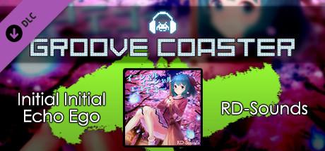 Groove Coaster - Initial Initial Echo Ego
