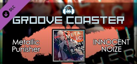 Groove Coaster - Metallic Punisher