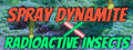 Spray Dynamite X Radioactive Insects-game