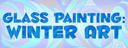 Glass Painting: Winter Art