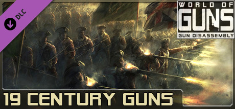 World of Guns: XIX Century Pack #1