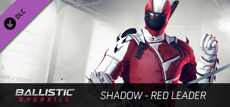 Ballistic Overkill - Shadow: Red Leader