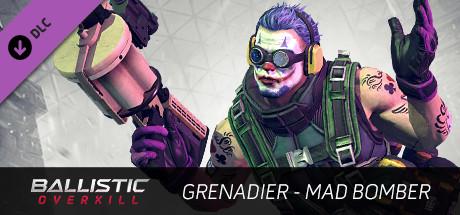 Ballistic Overkill - Grenadier: Mad Bomber
