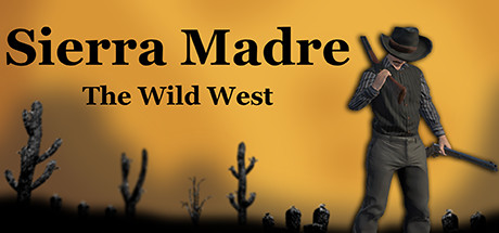 Sierra Madre: The Wild West