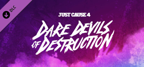 Just Cause 4: Dare Devils of Destruction
