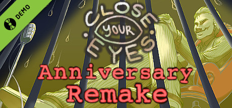 Close Your Eyes -Anniversary Remake- Demo