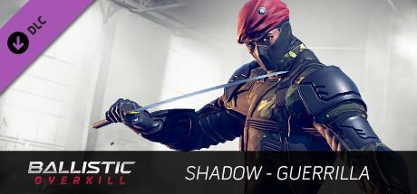 Ballistic Overkill - Shadow: Guerrilla