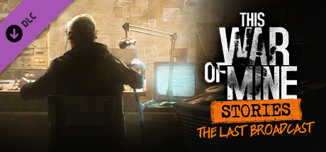 This War of Mine Stories The Last Broadcast [PT-BR] Capa