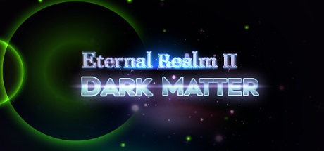 Eternal Realm II: Dark Matter