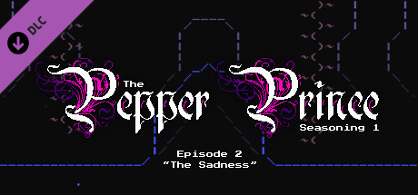 The Pepper Prince: Episode 2 - The Sadness