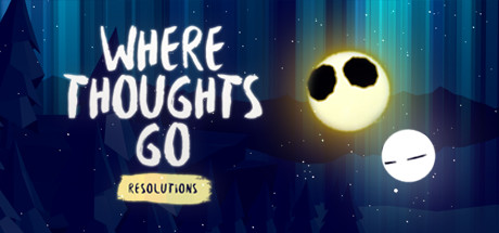 Where Thoughts Go: Resolutions