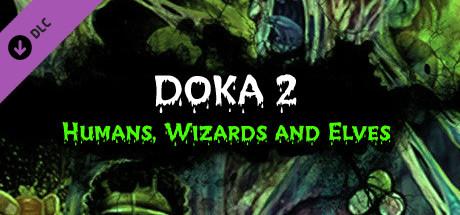 DOKA 2: Humans, Wizards and Elves DLC#1