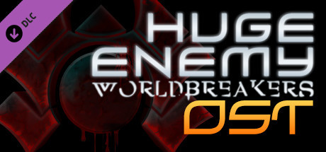 Huge Enemy - Worldbreakers - OST