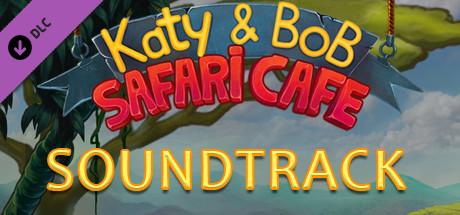Katy and Bob: Safari Cafe Soundtrack