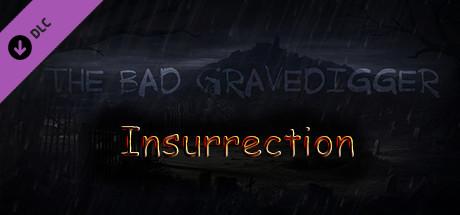 The Bad Gravedigger - Insurrection