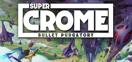 Super Crome: Bullet Purgatory