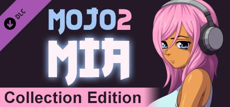 Mojo 2: Mia - Collection Edition