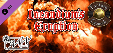 Fantasy Grounds - A19: Incandium's Eruption (5E)