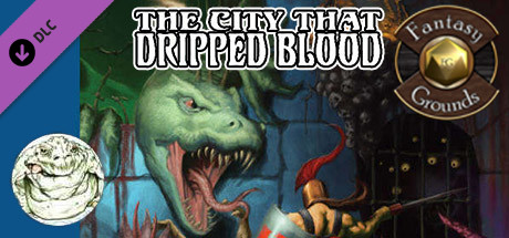Fantasy Grounds - The City That Dripped Blood (5E)