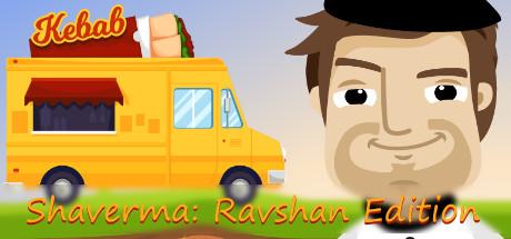 Shaverma: Ravshan Edition