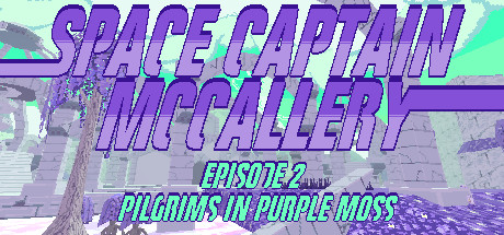 Teaser for Space Captain McCallery - Episode 2: Pilgrims in Purple Moss