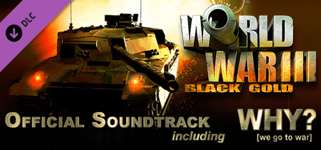 World War III: Black Gold - Soundtrack