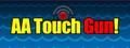 AA Touch Gun!