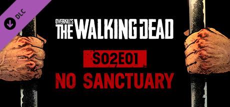 OVERKILL's The Walking Dead: S02E01 No Sanctuary