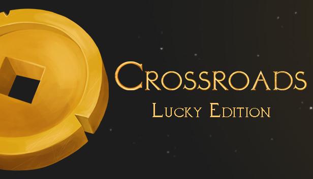 Crossroads Lucky Edition On Steam