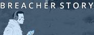Breacher Story