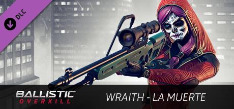 Ballistic Overkill - Wraith: La Muerte