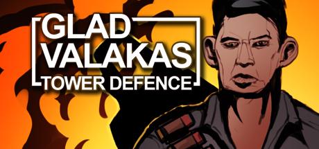 GLAD VALAKAS TOWER DEFENCE