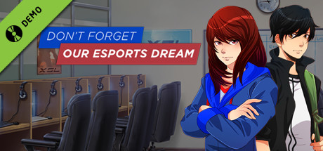 Don't Forget Our Esports Dream Demo