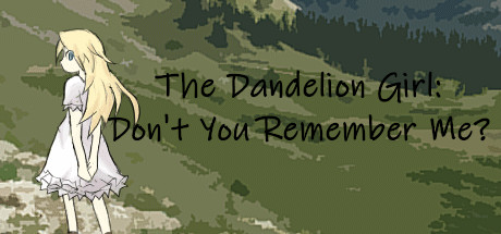 The Dandelion Girl: Don't You Remember Me?