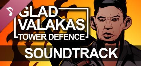 GLAD VALAKAS TOWER DEFENCE - Soundtrack