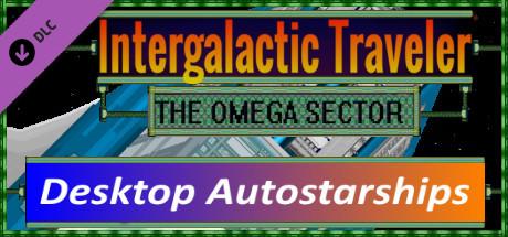 Desktop Autostarships [Intergalactic Traveler: The Omega Sector]
