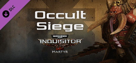 Warhammer 40,000: Inquisitor - Martyr - Occult Siege