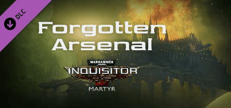 Warhammer 40,000: Inquisitor - Martyr - Forgotten Arsenal