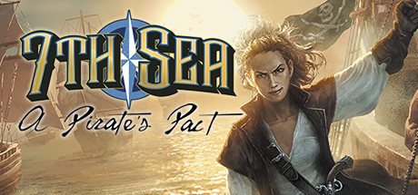 7th Sea: A Pirate's Pact