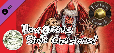 Fantasy Grounds - How Orcus Stole Christmas (5E)