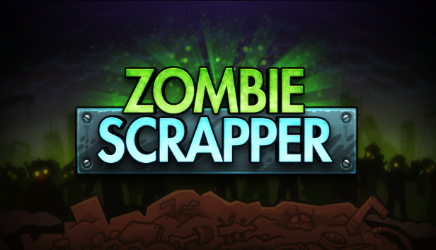 Zombie Scrapper on Steam