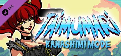 Taimumari: Kanashimi mode