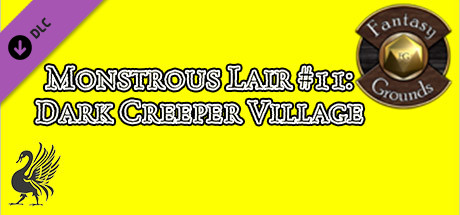 Fantasy Grounds - Monstrous Lair #11: Dark Creeper Village (Any Ruleset)