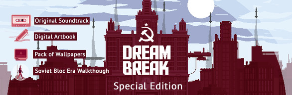 DreamBreak- Soviet Bloc Edition