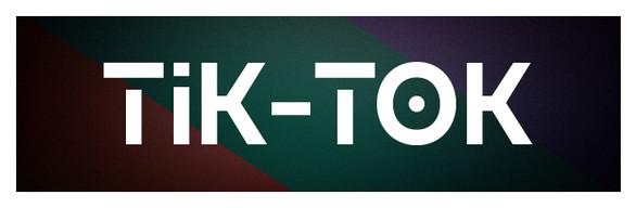 TIK - TOK