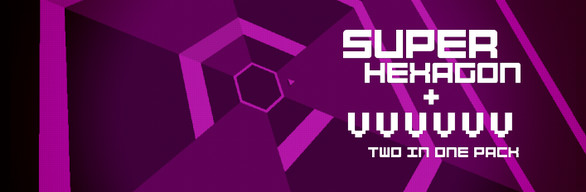 VVVVVV and Super Hexagon Pack