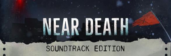 Near Death Soundtrack Edition